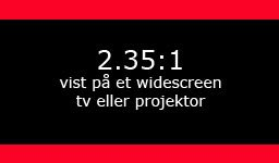 2.35 cinemascope på et widescreen tv eller projektor