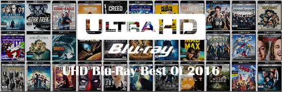 UHD Blu-Ray Best Of 2016
